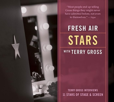 Fresh Air: Stars: Terry Gross Interviews 11 Stars of Stage and Screen - Gross, Terry (Performed by), and Various (Performed by)