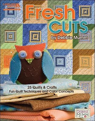 Fresh Cuts: Fun Quilt Techniques and Color Concepts - Mumm, Debbie