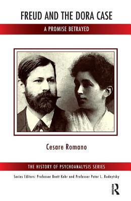 Freud and the Dora Case: A Promise Betrayed - Romano, Cesare