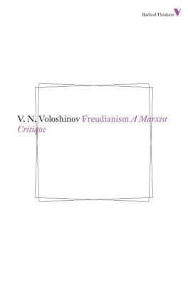 Freudianism: A Marxist Critique - Bruss, Neal, Professor, and Volosinov, Valentin, and Titunik, I R (Translated by)