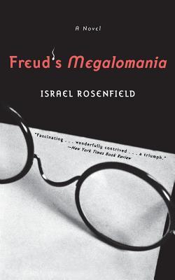 Freud's Megalomania - Rosenfield, Israel