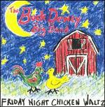 Friday Night Chicken Waltz