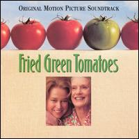 Fried Green Tomatoes [Original Soundtrack] - Original Soundtrack