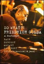 Friedrich Gulda: So What - A Portrait - Benedict Mirow; Fridemann Leipold