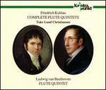 Friedrich Kuhlau: Complete Flute Quintets; Beethoven: Flute Quintet