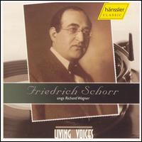 Friedrich Schorr Sings Wagner - Ben Davis (vocals); Elisabeth Schumann (vocals); Friedrich Schorr (baritone); Gladys Parr (vocals); Gota Ljungberg (vocals);...