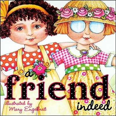 Friend Indeed - Engelbreit, Mary