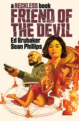 Friend of the Devil (a Reckless Book) - Brubaker, Ed, and Phillips, Sean, and Phillips, Jacob