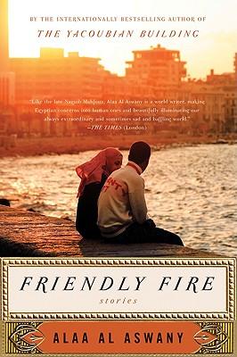 Friendly Fire - Al Aswany, Alaa