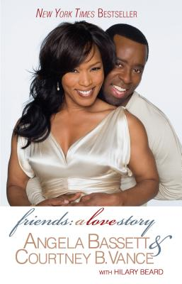 Friends: A Love Story - Bassett, Angela, and Vance, Courtney B, and Beard, Hilary