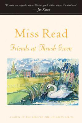 Friends at Thrush Green - Read, Miss, and Goodall, John S (Illustrator)