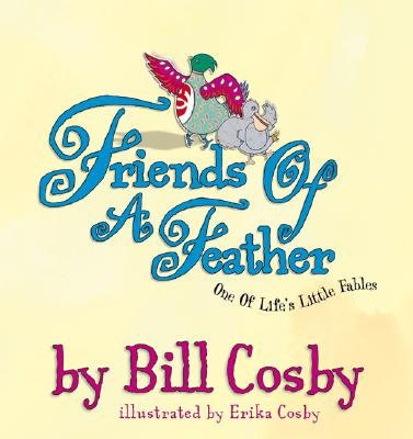 Friends of a Feather: One of Life's Little Fables - Cosby, Bill