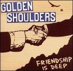 Friendship Is Deep