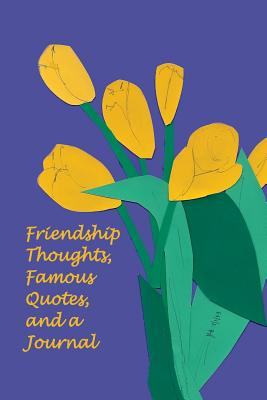 Friendship Thoughts, Famous Quotes, and a Journal - Yager, Ph D Jan