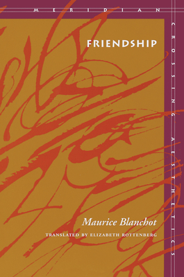 Friendship - Blanchot, Maurice, Professor, and Rottenberg, Elizabeth (Translated by)