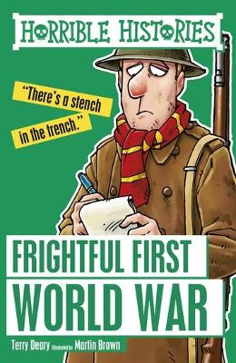 Frightful First World War - Deary, Terry, and Brown, Martin
