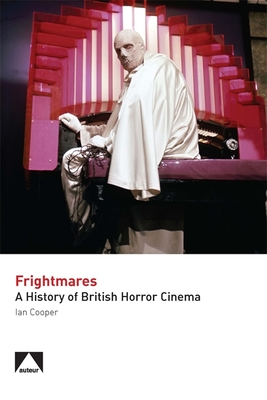 Frightmares - A History of British Horror Cinema - Cooper, Ian