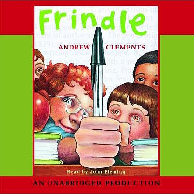 Frindle - Clements, Andrew, and Fleming, John (Read by)