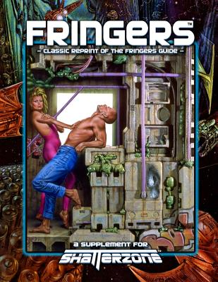 Fringers (Classic Reprint of the Fringers Guide): A Supplement for Shatterzone - Farshtey, Greg (Contributions by), and Palter, Daniel Scott (Contributions by), and Witt, Samuel, Jr.