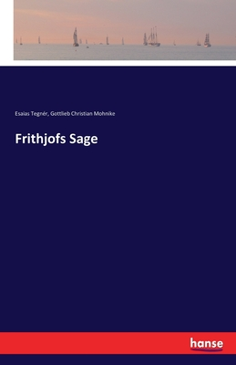 Frithjofs Sage - Tegner, Esaias, and Mohnike, Gottlieb Christian