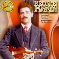 Fritz Kreisler Plays Kreisler - Carl Lamson (piano); Fritz Kreisler (violin); George Falkenstein (piano)