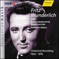 Fritz Wunderlich: Historical Recordings 1954 - 1966 - Fritz Wunderlich (tenor); SWR Stuttgart Radio Symphony Orchestra