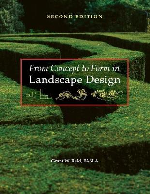 From Concept to Form in Landscape Design - Reid, Grant W