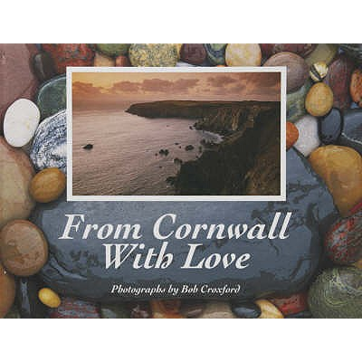 From Cornwall with Love - Croxford, Bob