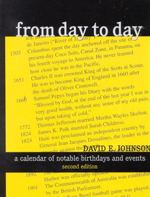 From Day to Day: A Calendar of Notable Birthdays and Events - Johnson, David E