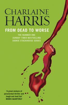 From Dead to Worse: A True Blood Novel - Harris, Charlaine