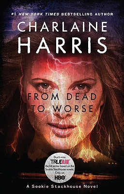 From Dead to Worse - Harris, Charlaine