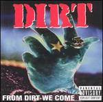 From Dirt We Come