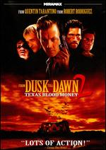 From Dusk Till Dawn 2: Texas Blood Money - Scott Spiegel