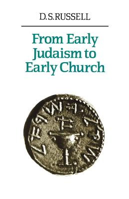 From Early Judaism to Early Church - Russell, D. S.