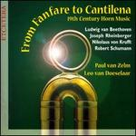 From Fanfare to Cantilena: 19th Century Horn Music