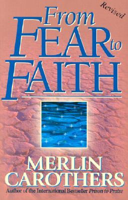 From Fear to Faith - Carothers, Merlin R