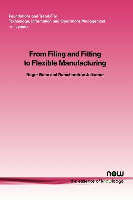 From Filing and Fitting to Flexible Manufacturing: A Study in the Evolution of Process Control - Bohn, Roger E, and Jaikumar, Ramchandran, and Jalkumar, Ramchandran
