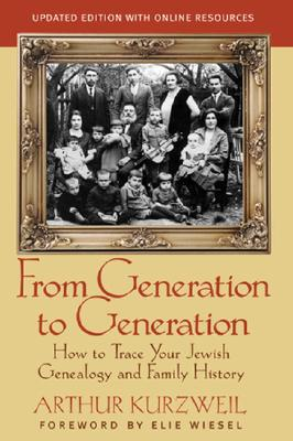 From Generation to Generation: How to Trace Your Jewish Genealogy and Family History - Kurzweil, Arthur