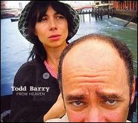 From Heaven - Todd Barry