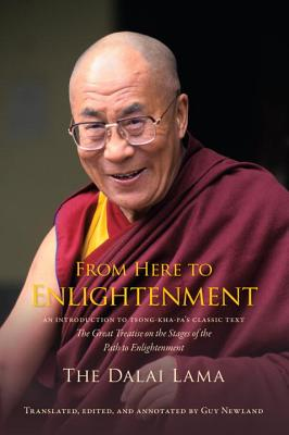 From Here to Enlightenment: Teachings on the Spiritual Path - The Dalai Lama, and Snow Lion Publications, and Bstan-Dzin-Rgya