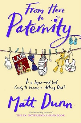 From Here to Paternity - Dunn, Matt