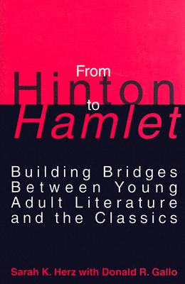 From Hinton to Hamlet - Herz, Sarah K, and Gallo, Donald R