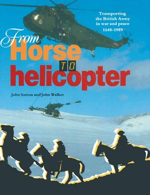 From Horse to Helicopter - Sutton, John