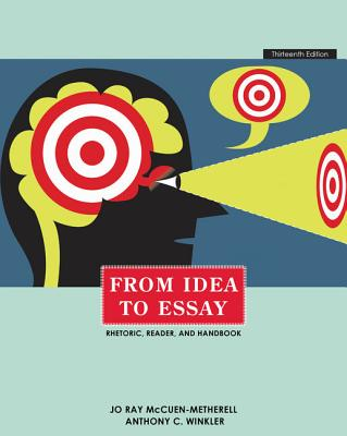 From Idea to Essay - McCuen-Metherell, Jo Ray, and Winkler, Anthony