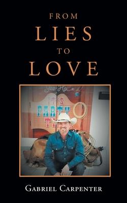 From Lies to Love - Carpenter, Gabriel