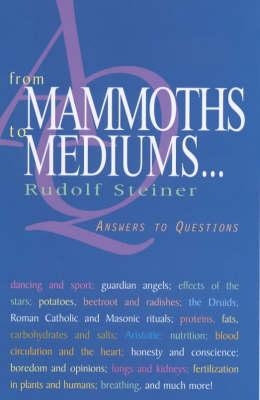 From Mammoths to Mediums (P) - Steiner, Rudolf, and Meuss, A R (Translated by)