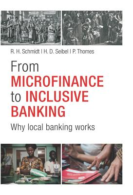 From Microfinance to Inclusive Finance: Why Local Banking Works - Sparkassenstiftung (Editor)