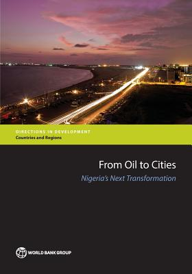 From Oil to Cities: Nigeria's Next Transformation - The World Bank