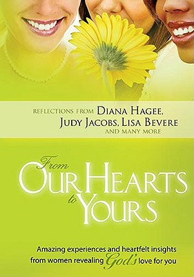 From Our Hearts to Yours: Amazing Experiences and Heartflet Insights from Women Revealing God's Love for You - Various