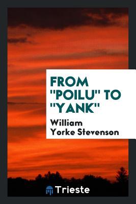 From Poilu to Yank - Stevenson, William Yorke